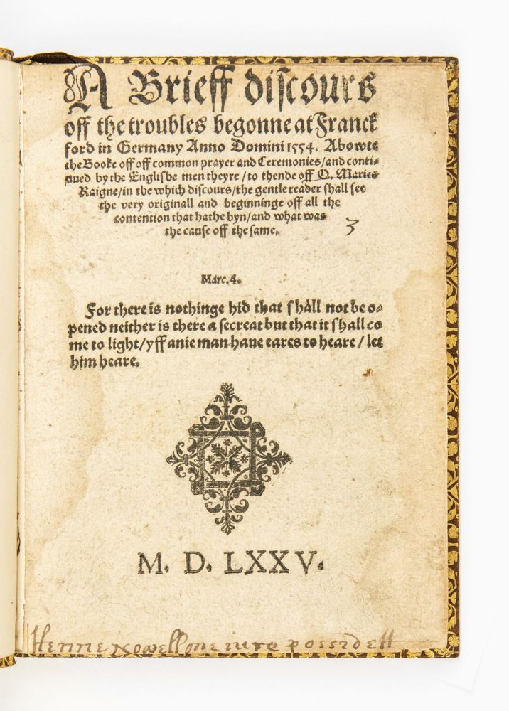 A brieff discours off the troubles begonne at Franckford in Germany Anno Domini 1554. Abowte the...