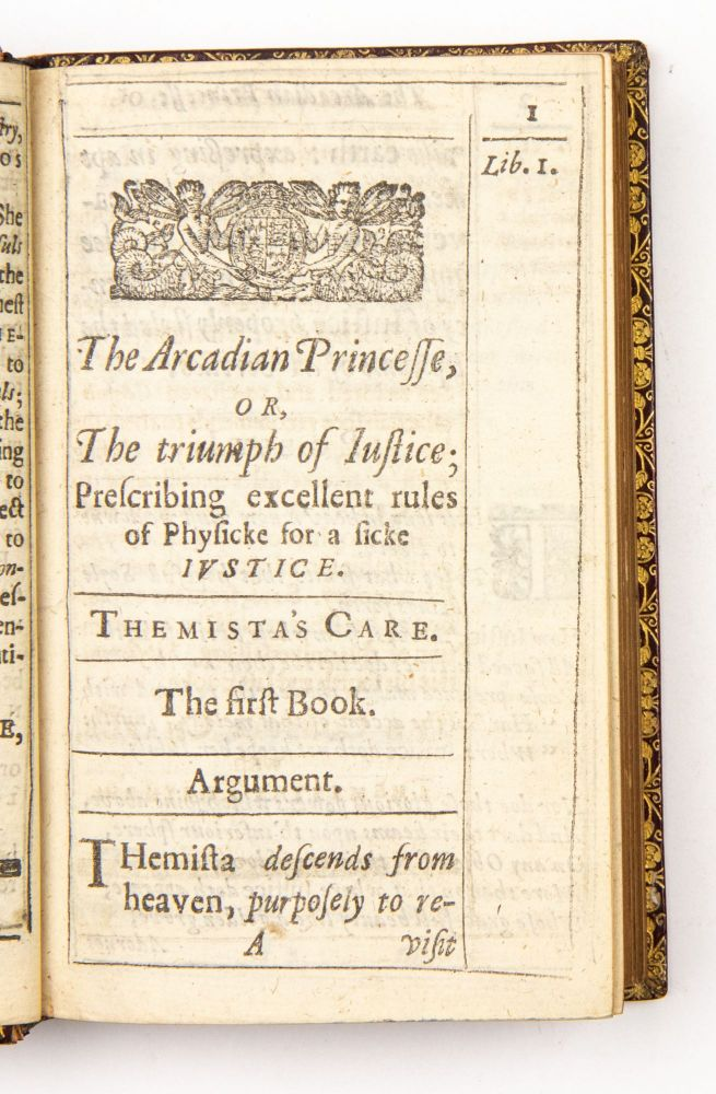 The Arcadian princesse; or, The triumph of iustice: prescribing excellent rules of physicke, for a sicke iustice. Digested into fowre bookes, and faithfully rendred to the originall Italian copy, by Ri. Brathvvait Esq.