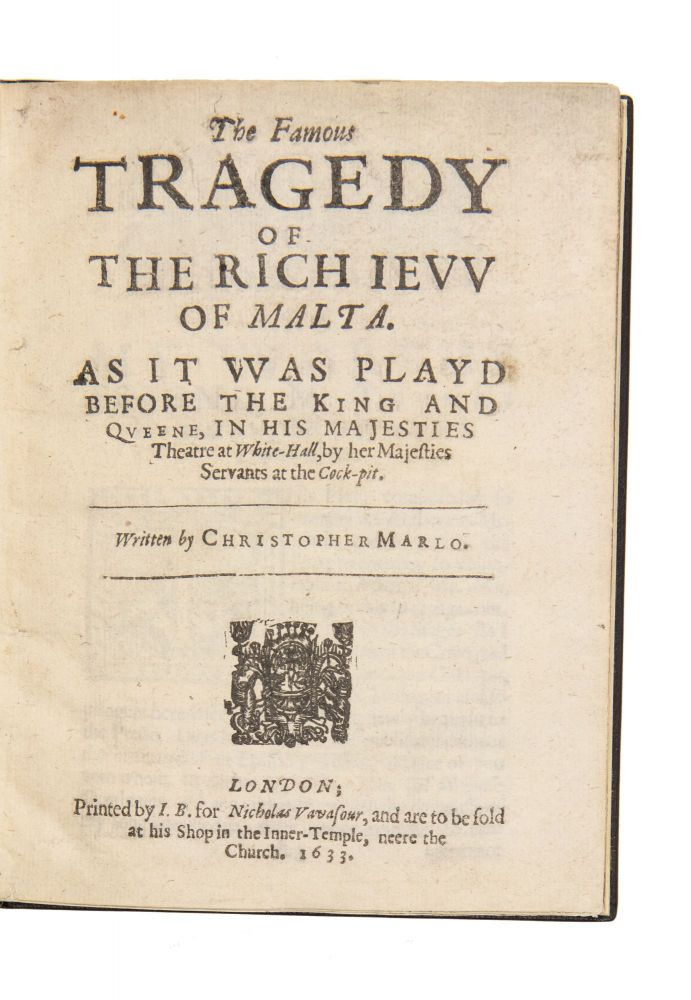 The Famous Tragedy of the Rich Jew [Ievv] of Malta. Christopher Marlowe.