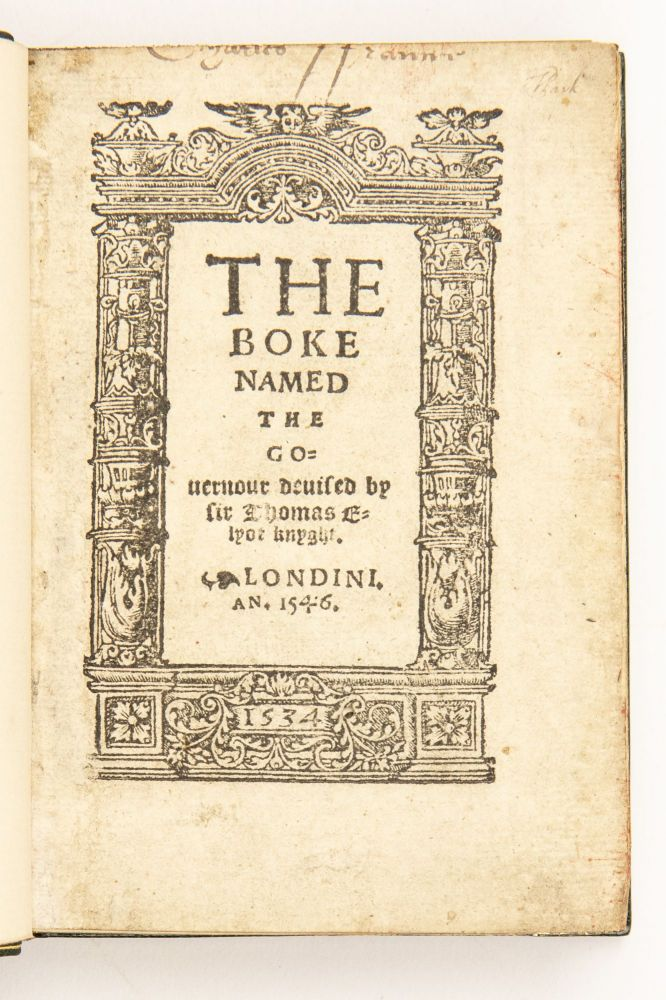 The Boke named the Gouernour deuised by sir Thomas Elyot knyght. Thomas Elyot, Sir, 1490?-1546