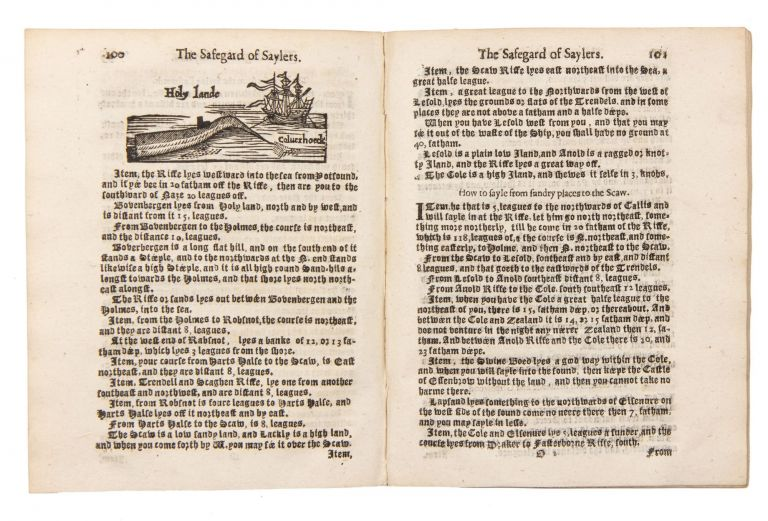 The Safegard of Saylers: or, Great Rutter, Containing the courses, distances, soundings, flouds and ebbs, with the markes for the entring of sundry harboroughs, both of England, France, Spain, Ireland, Flanders, and the Sounds of Denmarke, with other Necessary Rules of common Navigation. Translated out of Dutch into English, by Robert Norman, hydrographer. Newly Corrected with Discovery of a new Spits.