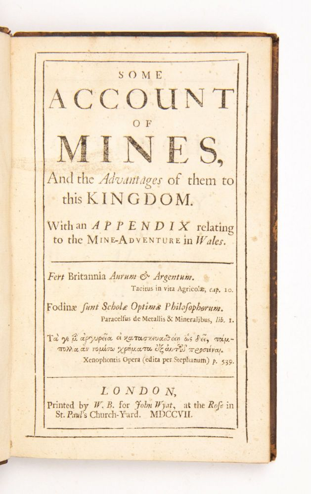 Some Account of Mines, and the advantages of them to this kingdom. With an appendix relating to the mine-adventure in Wales. Thomas MINING. Heton.